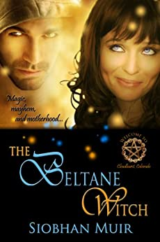 The Beltane Witch (Cloudburst, Colorado Book 2) by [Muir, Siobhan]