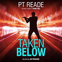 Taken Below Audiobook by PT Reade Narrated by Jay Prichard