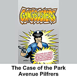Gangbusters: The Case of the Park Avenue Pilferers