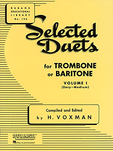 (Selected Duets for Trombone or Baritone: Volume 1 - Easy to Medium (Rubank Educational Library))