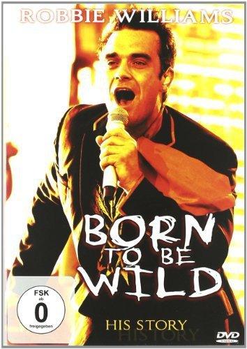DVD : ROBBIE WILLIAMS BORN TO BE WILD - Robbie Williams: Born To Be Wild (Subtitled)