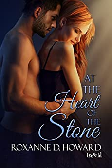 At the Heart of the Stone by [Howard, Roxanne D.]