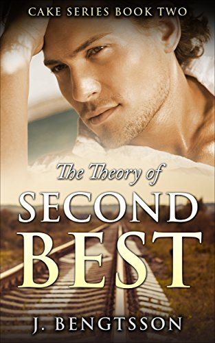 The Theory Of Second Best Cake Series Book Two Kindle Edition By