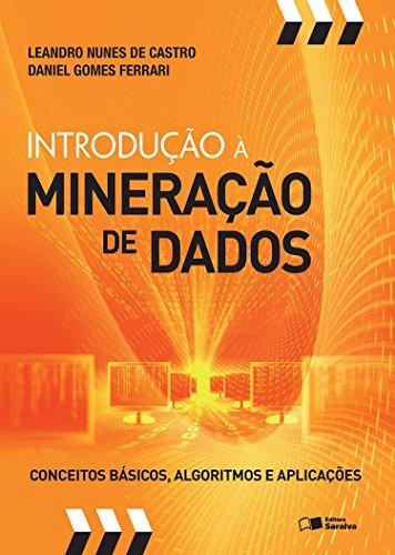 Introdução à Mineração de Dados. Conceitos Básicos, Algoritmos e Aplicações