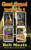 Ghost Squad Books 5-8 (Ghost Squad Rest in Peace Crime Stories) (Volume 2)