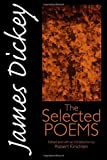 James Dickey : The Selected Poems, , 0819522597