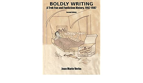 Boldly Writing: A Trek Fan and Fanfiction History 1967-1987 ...
