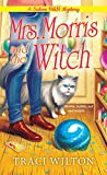Mrs. Morris and the Witch (A Salem B&B Mystery Book 2)