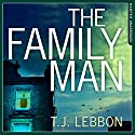 The Family Man Audiobook by T. J. Lebbon Narrated by Mark Meadows