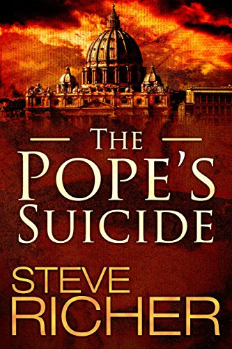 The Pope is dead and all signs point to a suicide… But NYPD detective Donnie Beecher isn't so sure in Steve Richer's captivating The Pope's Suicide