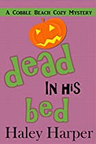 COZY MYSTERY:DEAD IN HIS BED (COBBLE BEACH COZY MYSTERY BOOK 1)