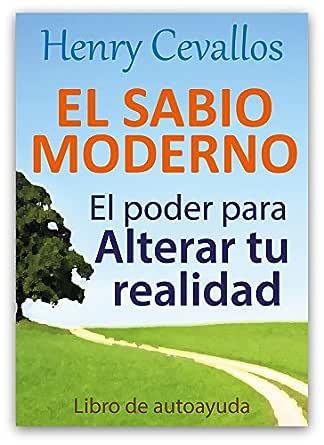 El Sabio Moderno: EL PODER PARA ALTERAR TU REALIDAD Libro de ...