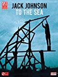 Jack Johnson - to the Sea, Jack Johnson, 1603782761