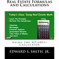 Real Estate Formulas and Calculations: Using the Hp10bii+ Calculator