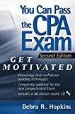 You Can Pass the CPA Exam:  Get Motivated, SecondEdition (with CD-ROM)