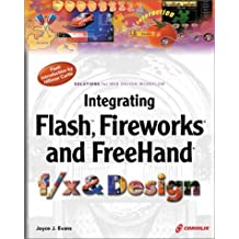 Integrating Flash, Fireworks, and FreeHand f/x & Design: Solutions for Web design workflow by Joyce J. Evans (2001-09-19)