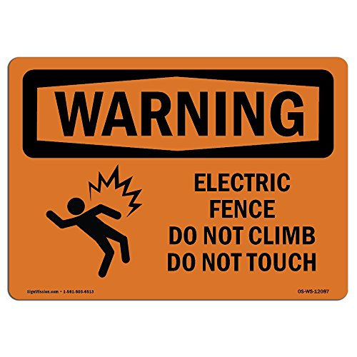 OSHA Waring Sign - Electric Fence Do Not Climb with Symbol | Aluminum Sign | Protect Your Business, Work Site, Warehouse & Shop Area | Made in The USA