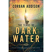 The Tears Of Dark Water: A Novel