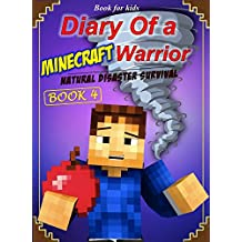 Book for kids: Diary of a Minecraft Warrior 4: Natural Disaster Survival