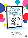 Online Teaching in the Digital Age by Pat Swenson (2012-01-18)