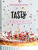 Tasty Dessert: All the Sweet You Can Eat (An Official Tasty Cookbook)