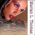 Color Me Jazzmyne | Marian L. Thomas
