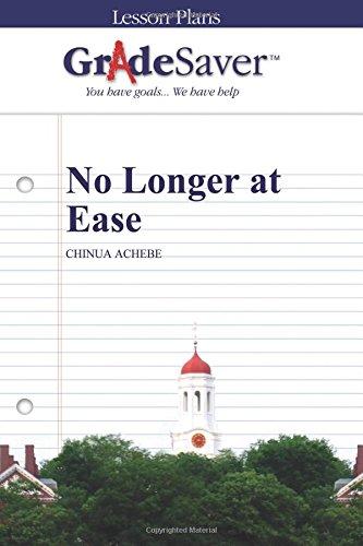 GradeSaver (TM) Lesson Plans: No Longer at Ease