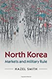 North Korea: Markets and Military Rule