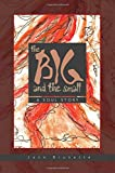 The Big and the Small: A Soul Story