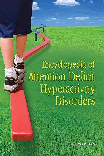 Encyclopedia of Attention Deficit Hyperactivity Disorders (Medication For Oppositional Defiant Disorder In Children)
