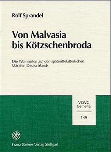 Von Malvasia bis Kötzschenbroda: Die Weinsorten auf den spätmittelalterlichen Märkten Deutschlands (Vierteljahrschrift für Sozial- und Wirtschaftsgeschichte. Beihefte, Band 149)