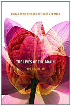 the-lives-of-the-brain-human-evolution-and-the-organ-of-mind