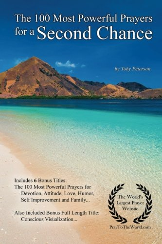 Prayer | The 100 Most Powerful Prayers for a Second Chance — With 6 Bonus Books to Pray for Devotion, Attitude, Love, Humor, Self Improvement & Family by CreateSpace Independent Publishing Platform