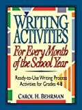 Writing Activities for Every Month of the School Year, Carol H. Behrman, 0787966231