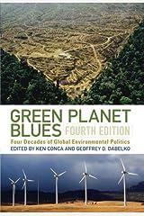 Green Planet Blues: Four Decades of Global Environmental Politics Paperback