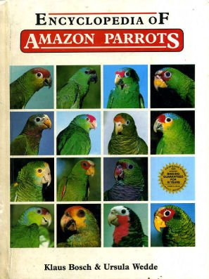 Encyclopedia of Amazon Parrots