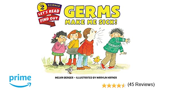 Germs Make Me Sick! (Let's-Read-and-Find-Out Science 2): Melvin ...