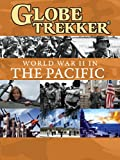 Globe Trekker Special - World War II in the Pacific