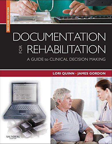Documentation for Rehabilitation: A Guide to Clinical Decision Making (.NET Developers Series) Pdf