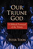 img - for Our Triune God: A Biblical Portrayal of the Trinity book / textbook / text book