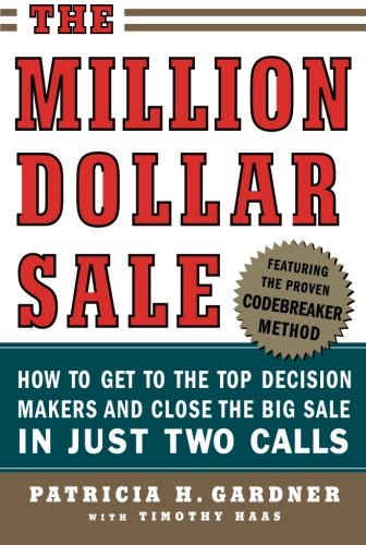 Download The Million Dollar Sale: How to Get to the Top Decision Makers and Close the Big Sale pdf