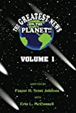 img - for The Greatest News on the Planet Volume 1: Volume 1 book / textbook / text book