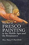 img - for The Art of Fresco Painting in the Middle Ages and the Renaissance (Dover Fine Art, History of Art) book / textbook / text book