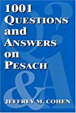 1001 Questions and Answers on Pesach, Jeffrey M. Cohen, 0853038104