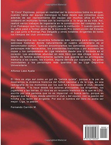 Liga Mi Pasión: La verdadera historia del Rey de Copas (Spanish Edition): Fabián Espinosa Bermeo, Alfonso Laso Ayala, Fernando Carrión Mena: 9781502405036: ...