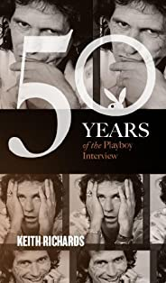 Keith Richards: The Playboy Interview (Singles Classic) (50 Years of the Playboy Interview)