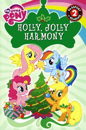 Read Online Holly, Jolly Harmony (Turtleback School & Library Binding Edition) (My Little Pony - Passport to Reading Level 2) PDF