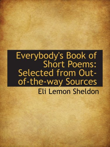 Everybody's Book of Short Poems: Selected from Out-of-the-way Sources PDF