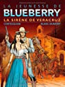 La jeunesse de Blueberry, tome 15 : La Sirène de Veracruz par Corteggiani