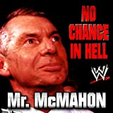 No Chance In Hell (Mr. McMahon)